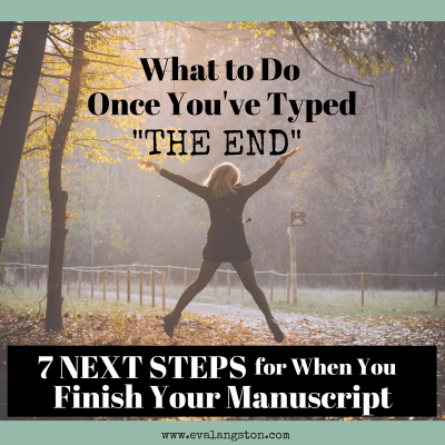 What to Do Once You've Typed The End:  7 Next Steps for When You Finish Your Manuscript