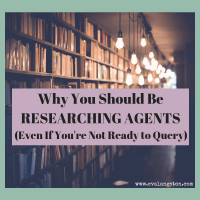 Here are 5 reasons why you should be researching agents, even if you're yet not done writing your manuscript.