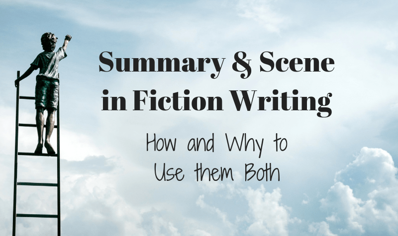 How and when to use summary and scene in fiction writing.