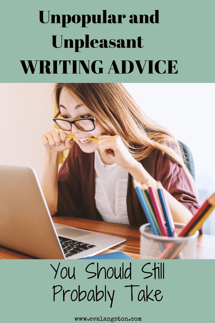 unpleasant writing advice