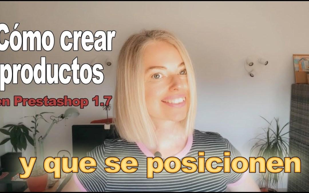 Cómo crear productos en Prestashop 1.7 y que se posicionen