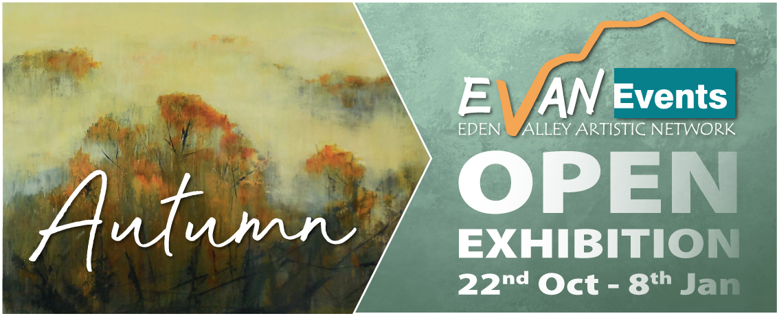 Eden Valley Artistic Network Autumn Open Exhibition.