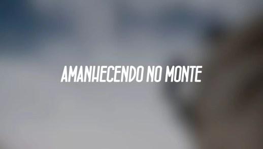 AMANHECENDO NO MONTE 27, Fev 2017