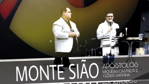 MONTE SIÃO - AP. CLÉBER SANTANA & AP. MIQUÉIAS CASTREZE