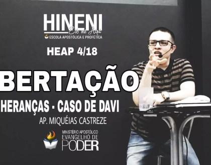 [HEAP 4/18] LIBERTAÇÃO | HERANÇAS - O CASO DE DAVI