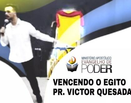 VENCENDO O EGITO (SEXTA PROFÉTICA) - PR. VICTOR QUESADA