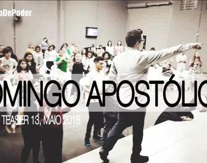 DOMINGO APOSTÓLICO / TEASER (13, MAIO 2018)
