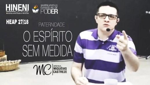 [HEAP 27/18] PATERNIDADE - O ESPÍRITO SEM MEDIDA