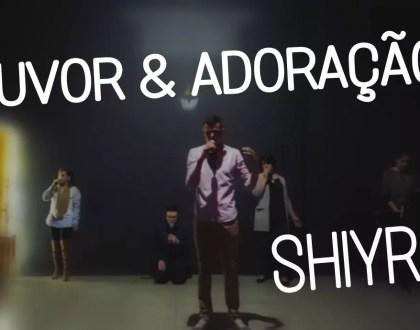 LOUVOR E ADORAÇÃO / SHIYR - DOMINGO APOSTÓLICO (10, JUNHO 2018)