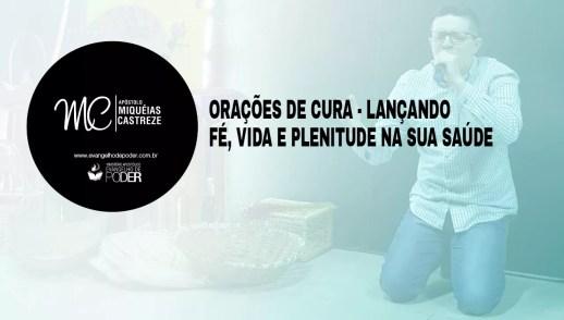 ORAÇÕES DE CURA - LANÇANDO FÉ, VIDA E PLENITUDE NA SUA SAÚDE