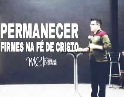 PERMANECER FIRMES NA FÉ DE CRISTO