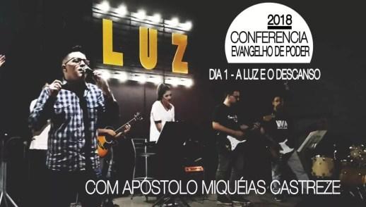 CONFERÊNCIA 2018 - DIA 1 - PROFETIZANDO LUZ - EVANGELHO DE PODER - LUZ - O PODER CRIATIVO DE DEUS