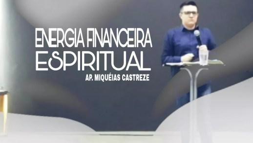 ENERGIA FINANCEIRA ESPIRITUAL | DÍZIMOS E OFERTAS