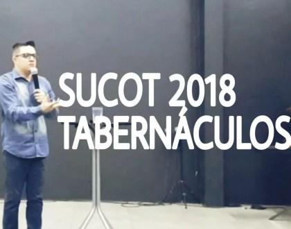 SUCOT | TABERNÁCULOS 2018 (Parte 2/2) - Palavra Pastores Claudionor e Victor