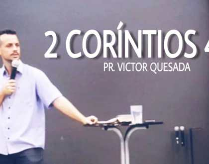 2 CORINTIOS 4 & CEIA DO SENHOR DEZ/18 - PR. VICTOR QUESADA
