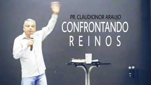 CONFRONTANDO REINOS | O PROFETA ELIAS - PR. CLAUDIONOR ARAUJO