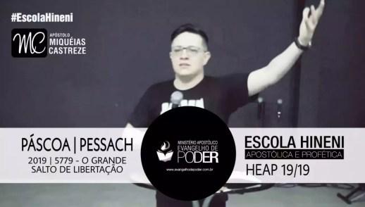 Pascoa | Pessach 2019 (5779) | O Grande Salto De Liberdade (Heap 19/19) - Ap. Miquéias Castreze