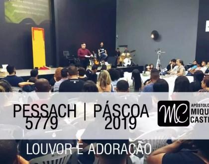 Louvor e Adoração | Pessach 5779-2019 | Evangelho de Poder