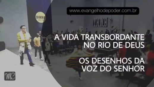 Vida Transbordante no Rio de Deus / O Desenho da Voz do Senhor | Ap. Miquéias Castreze