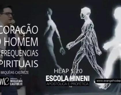 Energia Espiritual | O Coração Do Homem & As Frequências - HEAP 5/10 - Ap. Miquéias Castreze