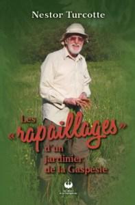 rapaillages d'un jardinier Gaspésien