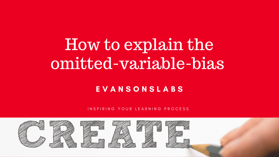 How to explain the Omitted Variable Bias