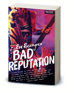 Bad reputation, Eva Rosengren