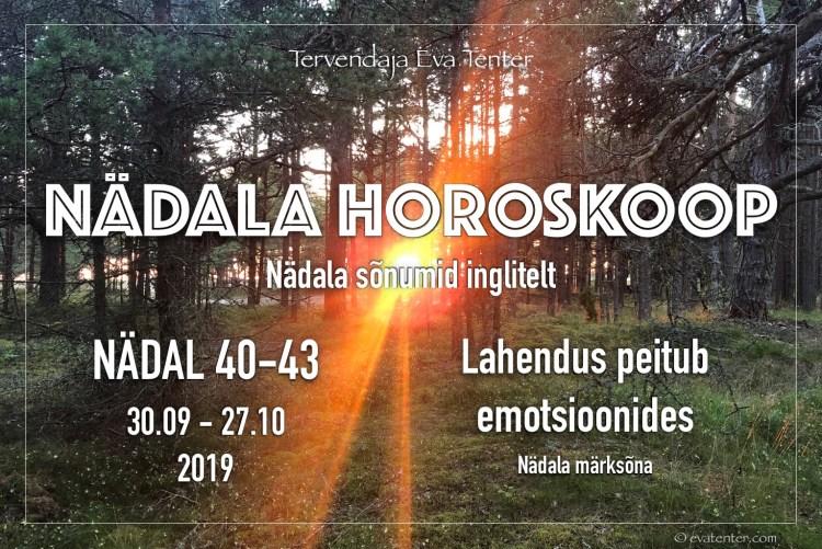 nädal 40-43, 2019 horoskoop