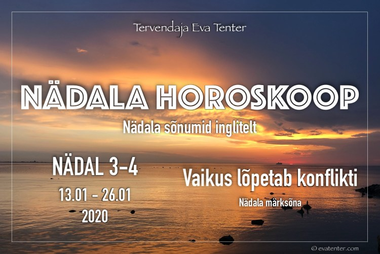 nädal 3-4 2020 horoskoop