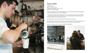 Parlour Coffee, on Main Street, is Winnipeg's original third-wave coffee shop. The staff are dedicated to the craft of coffee making.