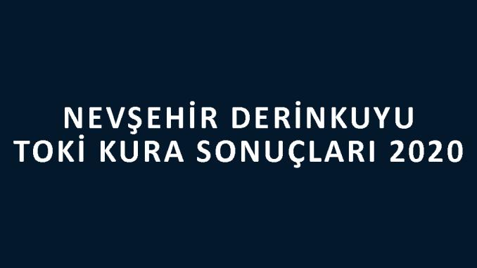 Nevşehir Derinkuyu Toki kura sonuçları 2020! İşte 100 bin sosyal konut kampanyası Nevşehir Derinkuyu Toki Evleri 2+1 ve 3+1 kura sonuçları...