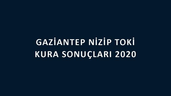 Gaziantep Nizip Toki kura sonuçları 2020