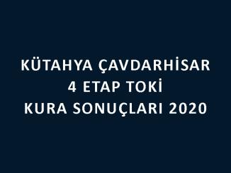 Kütahya Çavdarhisar 4 Etap Toki kura sonuçları 2020