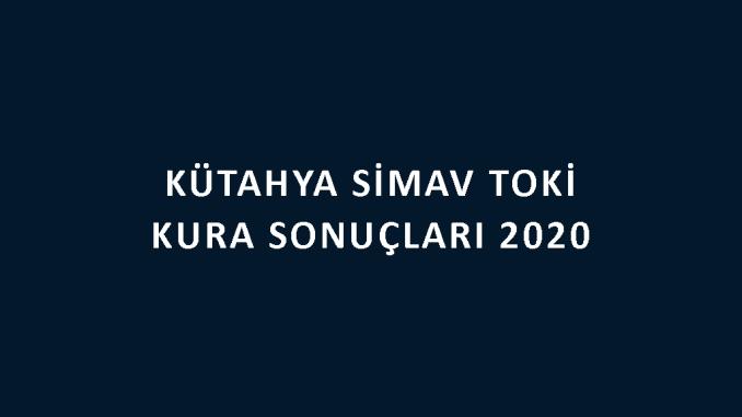 Kütahya Simav Toki kura sonuçları 2020