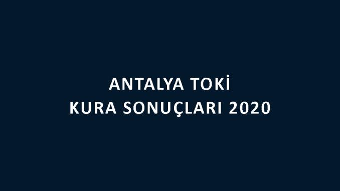 Antalya Toki kura sonuçları 2020