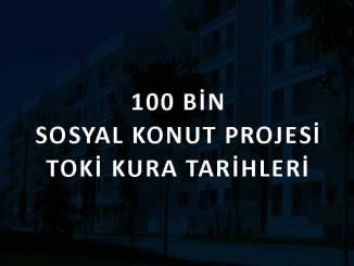 Toki kuraları ne zaman çekilecek? İşte 100 bin sosyal konut projesi kura tarihleri!