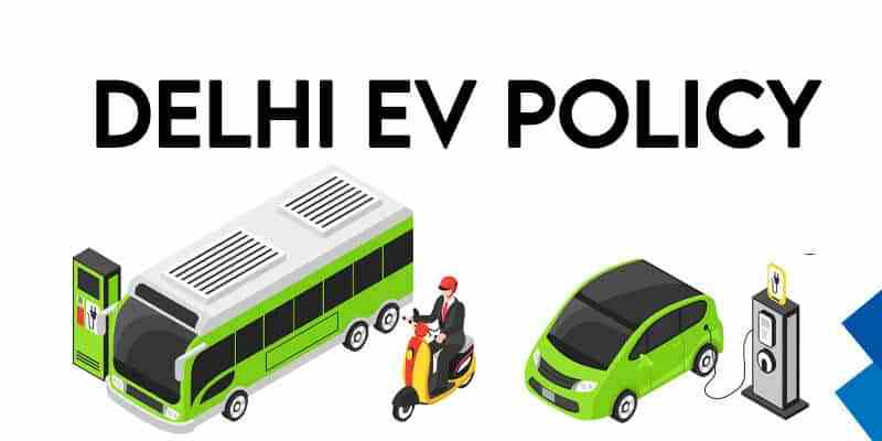 New Electric Vehicle Policy by Delhi Government