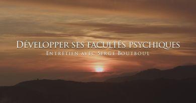 Serge Boutboul : Développer ses facultés psychiques / La technique du Croco pour se libérer de ses peurs