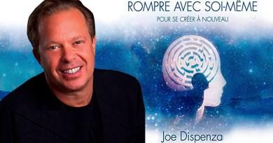 Joe Dispenza : Rompre avec Soi-Même afin de se libérer
