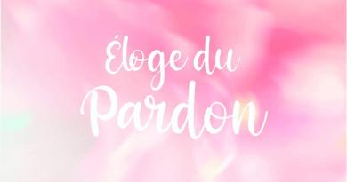 «Éloge du pardon» de Angèle Botbol aux Editions Trédaniel