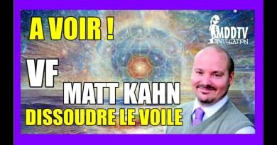 Dissoudre le voile – la bombe de Matt Kahn