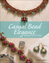 Casual Bead Elegance, Stitch by Stitch—Learn bead stitching while making jewelry you'll want to wear