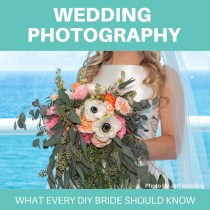 Wedding Photography--What Every DIY Bride Should Know