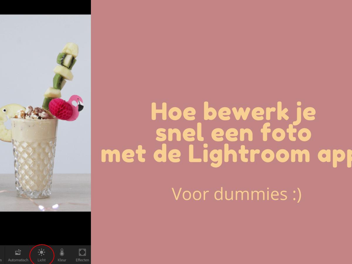 Hoe bewerk je snel een foto met de Lightroom app?