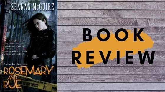 Rosemary and Rue – Seanan McGuire!
