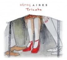 Otros Aires - Tricota
