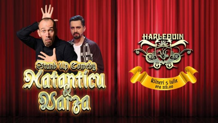 Stand-up comedy cu Natanticu & Varză la Harlequin Mamaia