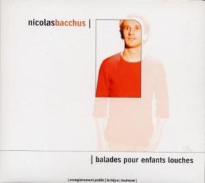 Nicolas Bacchus - balades pour enfants louches