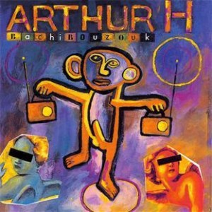 bachibouzouk - Arthur H
