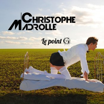 le point G - christophe Madrolle